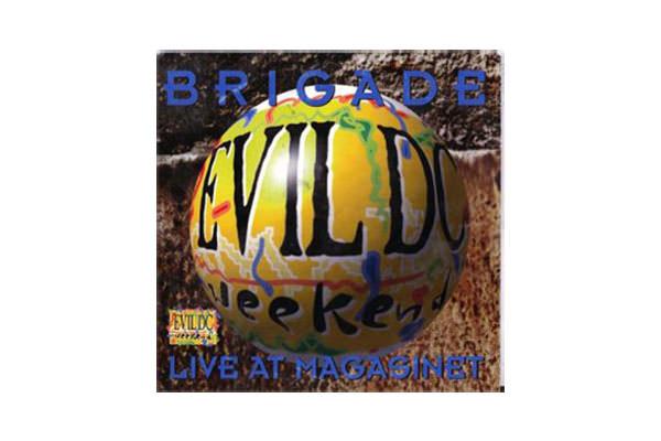ENTD 15: Brigade – Live At Magasinet [CD, 1993]