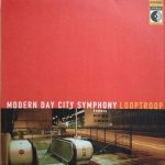 ENTD 51: Looptroop – Modern Day City Symphony [Vinyl/CD]