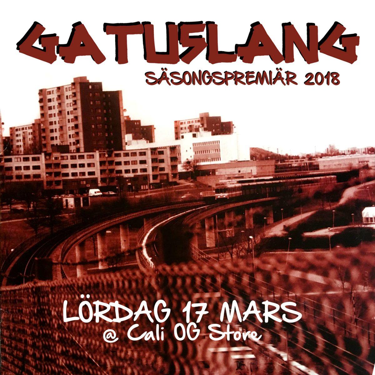 Gatuslang säsongspremiär och fet fest på Cali OG Store 17:e mars!