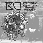 Exklusive: Rapper kC – Strikkly Vibes of (Mixtape)