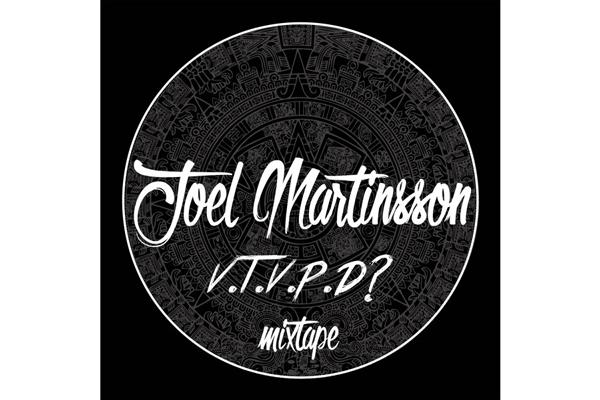 Exklusivt: Joel Martinsson – VTVPD? (Mixtape)